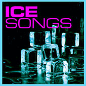 Ice Songs by Various Artists