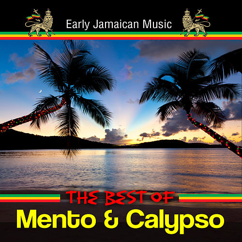Early Jamaican Music - The Best Of Mento & Calypso by Various Artists
