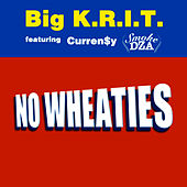 NO Wheaties feat Smoke DZA & Curren$y von Big K.R.I.T.