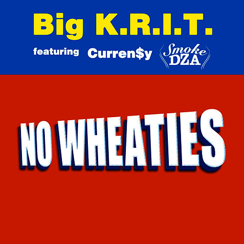 NO Wheaties feat Smoke DZA & Curren$y by Big K.R.I.T.