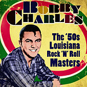 The '50s Louisiana Rock 'n' Roll by Bobby Charles