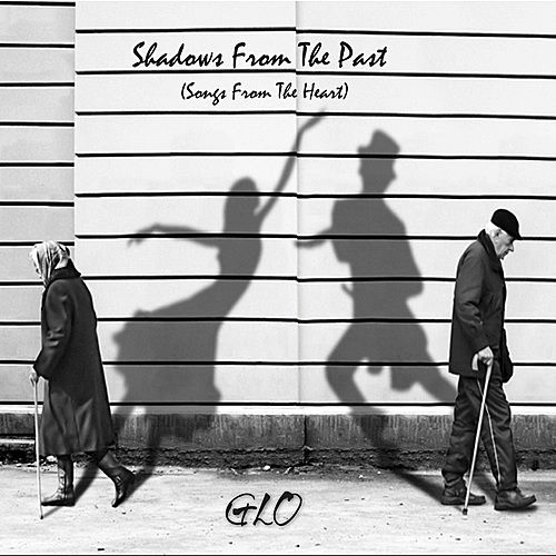 Shadows From The Past (Songs From The Heart) by Gloria Smith