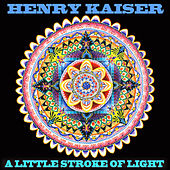 A Little Stroke of Light - Live Solo Guitar 2010 by Henry Kaiser