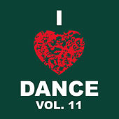 I Love Dance Vol. 11 by Various Artists