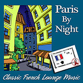 Paris By Night - Classic French Lounge Music by Various Artists
