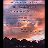 The Magic Light Of The Colorado Plateau by David Arkenstone