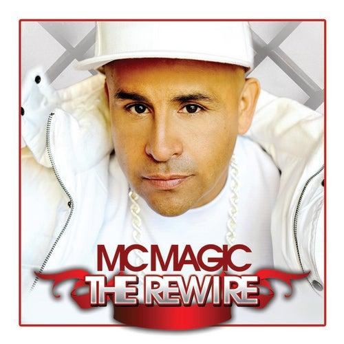 The Rewire by MC Magic