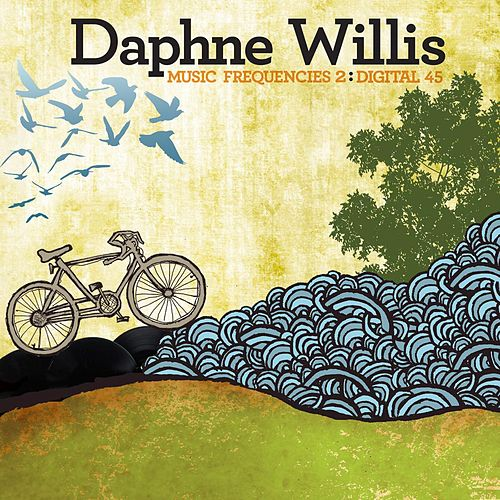 Music Frequencies 2: Digital 45 - Single by Daphne Willis