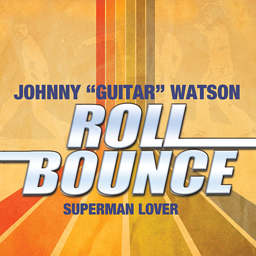 Superman Lover by Johnny 'Guitar' Watson