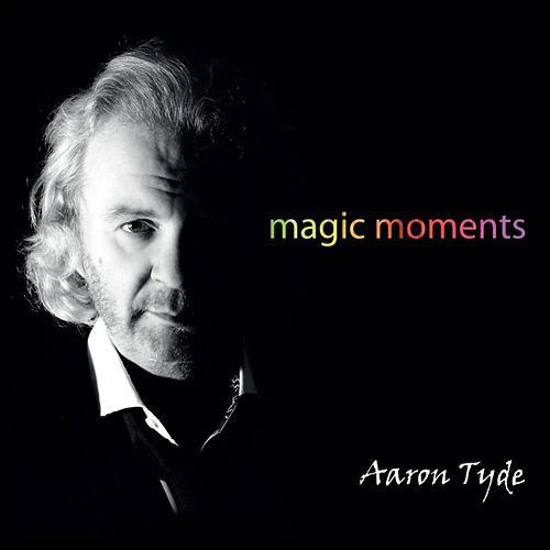 Magic Moments by Aaron Tyde