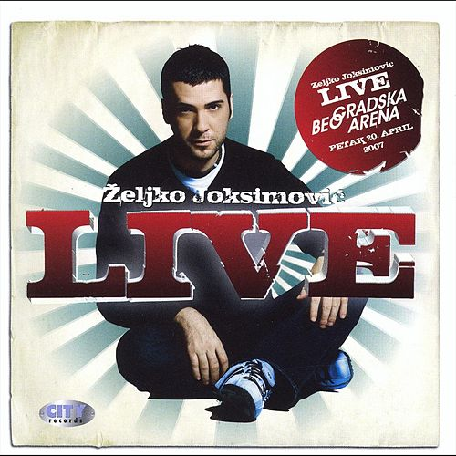 Zeljko Joksimovic - Live Collection by Zeljko Joksimovic