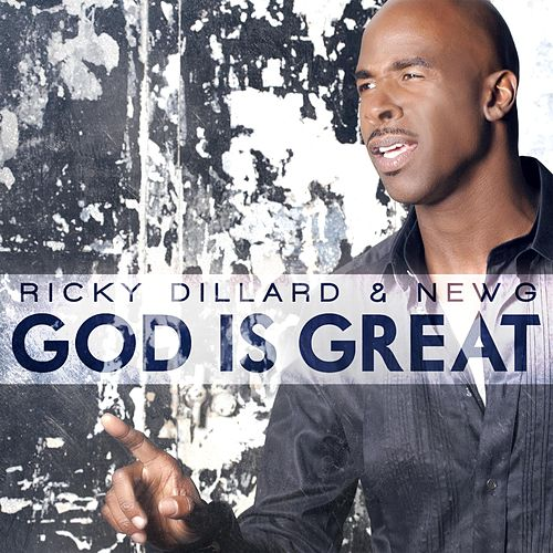 God Is Great von Ricky Dillard