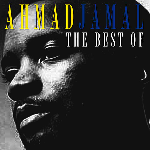 The Best Of by Ahmad Jamal