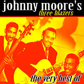 The Very Best Of by Johnny Moore's Three Blazers