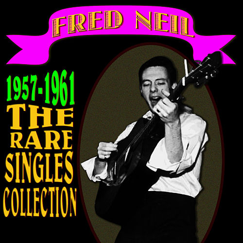 1957-1961 (The Rare Singles Collection) by Fred Neil