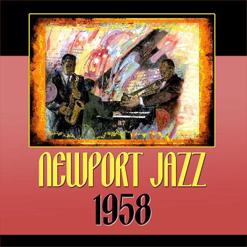 Newport Jazz 1958 von Various Artists