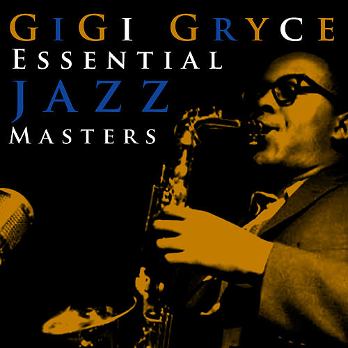 Essential Jazz Masters by Gigi Gryce