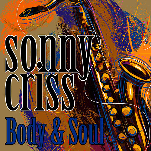 Body & Soul by Sonny Criss