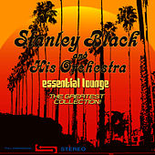 Essential Lounge - The Greatest Collection by Stanley Black