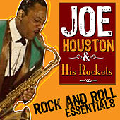 Rock And Roll - The Essential Collection by Joe Houston & His Rockets