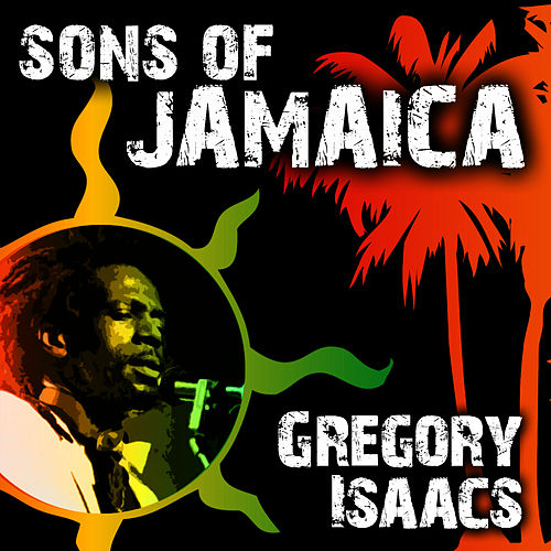 Sons of Jamaica by Gregory Isaacs