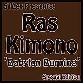 51Lex Presents Babylon Burning by Ras Kimono