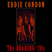 The Roaring '20s by Eddie Condon