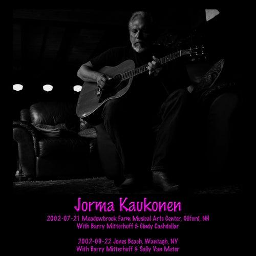 2002-07-21 Gilford, NH & 2002-09-22 Wantagh, NY by Jorma Kaukonen