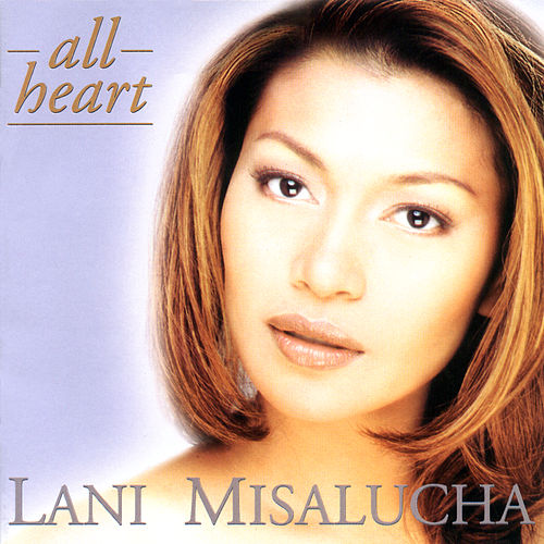 All Heart by Lani Misalucha