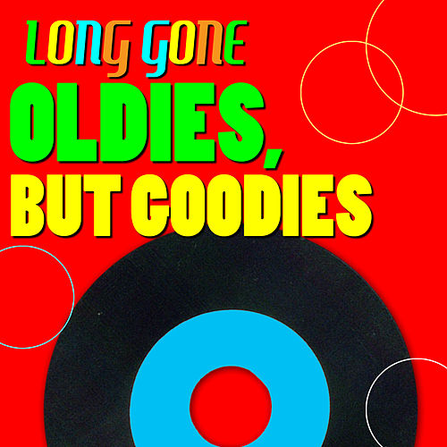 Long gone oldies but goodies by various artists rhapsody