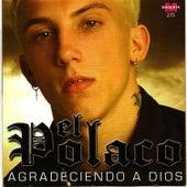 El Polaco - Agradeciendo a Dios by Polaco