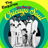The Best Of Chicago Soul by The Esquires