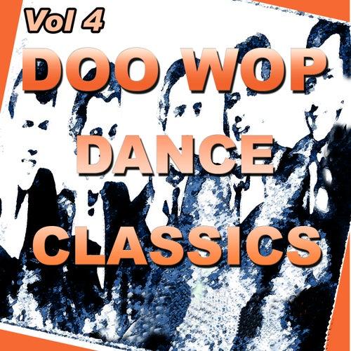 Doo Wop Dance Classics Vol 4 by Various Artists
