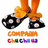 Chu Chu Ua by Compañia