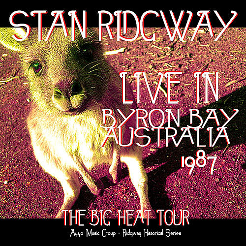 Live in Byron Bay Australia 1987 by Stan Ridgway