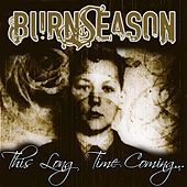 This Long Time Coming by Burn Season