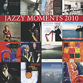 Jazzy Moments 2010 by Various Artists