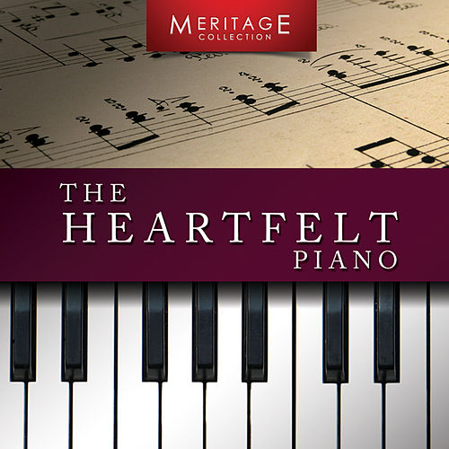 Meritage Piano: The Heartfelt Piano by Various Artists