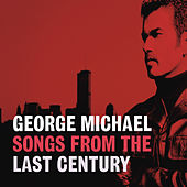 Songs From The Last Century by George Michael