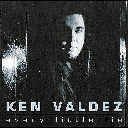 Every Little Lie by Ken Valdez