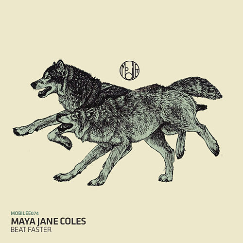 Beat Faster by Maya Jane Coles