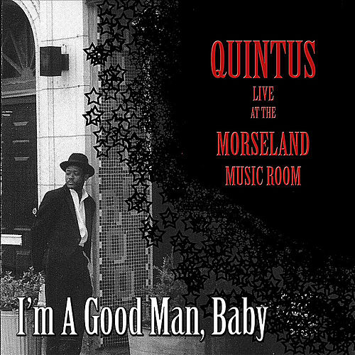 I'm A Good Man, Baby by Quintus McCormick