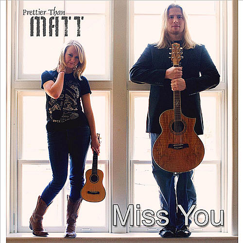 Miss You - Single by Prettier Than Matt