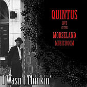 I Wasn't Thinkin' by Quintus McCormick