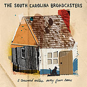 A Thousand Miles Away from Home by The South Carolina Broadcasters