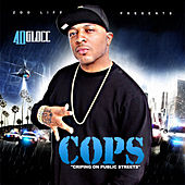 COPS Cripin On Public Streets by 40 Glocc