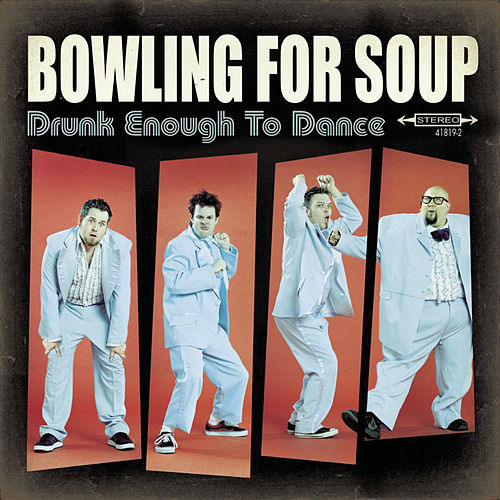 Drunk Enough To Dance by Bowling For Soup