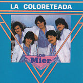 La Coloreteada by Los Hermanos Mier