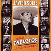 Temas Ineditos De Sus Peliculas by Javier Solis
