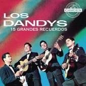 Los Dandys 15 Grandes Recuerdos by Los Dandys